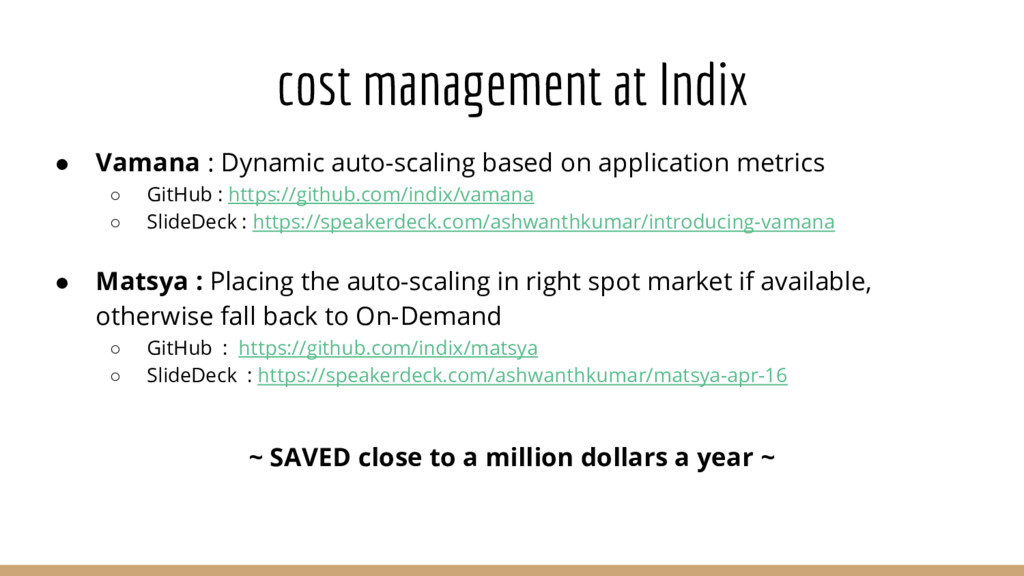cost management at Indix ● Vamana : Dynamic aut...