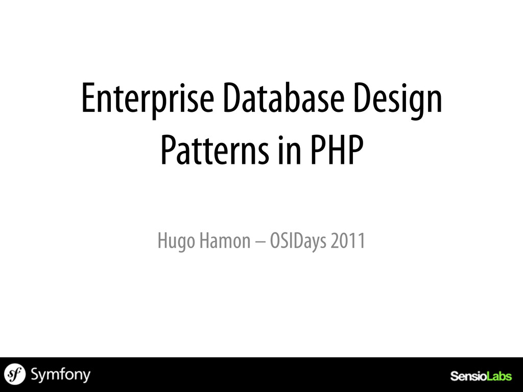 Enterprise Database Design Patterns in PHP Hugo...
