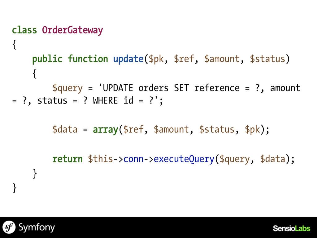class OrderGateway { public function update($pk...