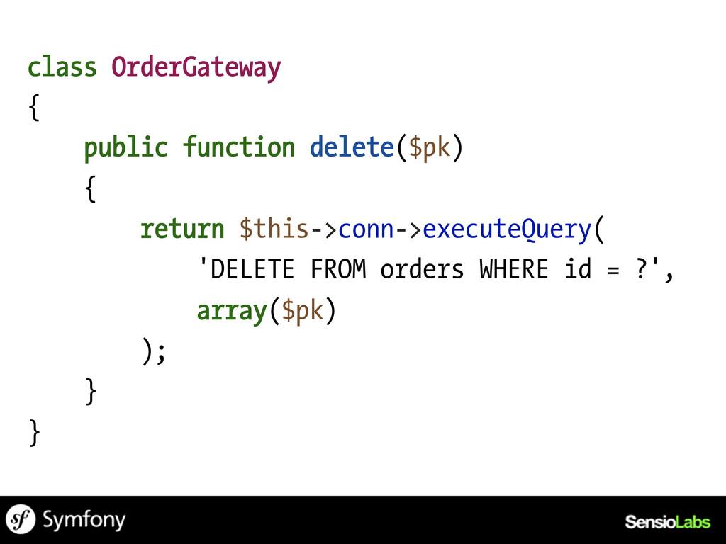 class OrderGateway { public function delete($pk...