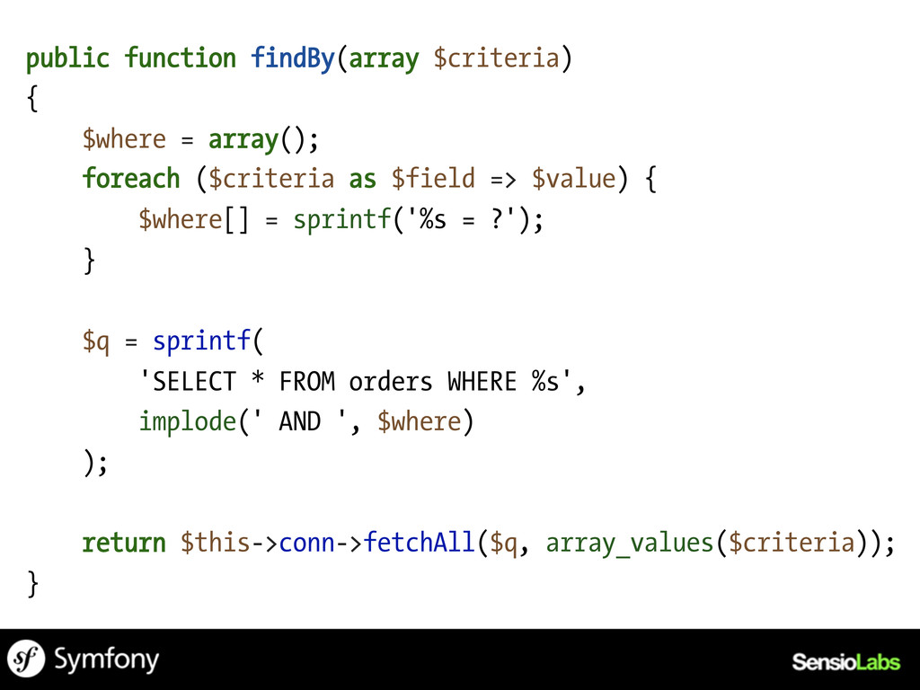 public function findBy(array $criteria) { $wher...