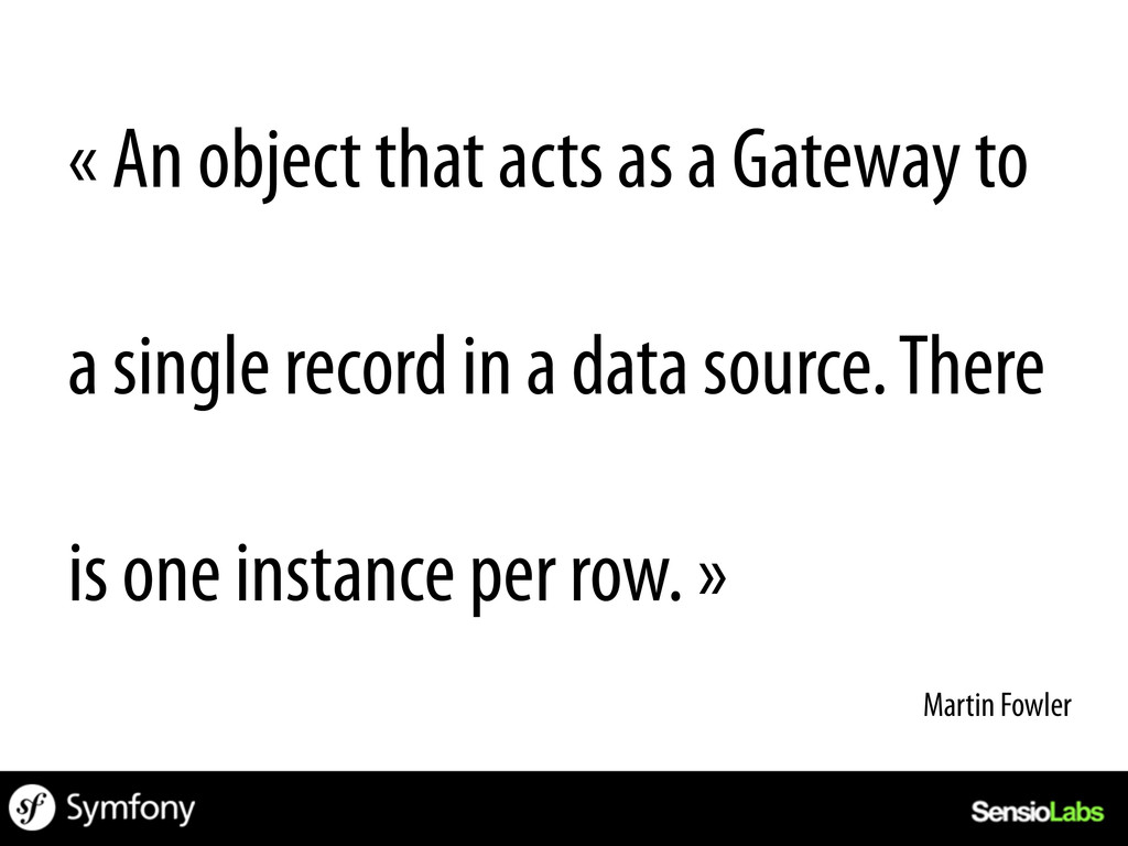« An object that acts as a Gateway to a single ...