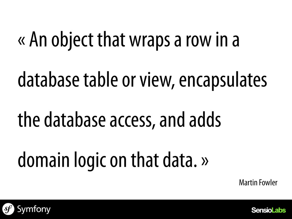 « An object that wraps a row in a database tabl...