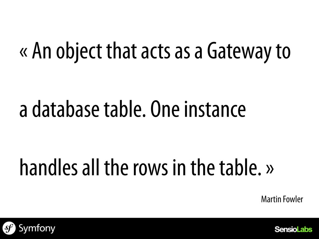 « An object that acts as a Gateway to a databas...