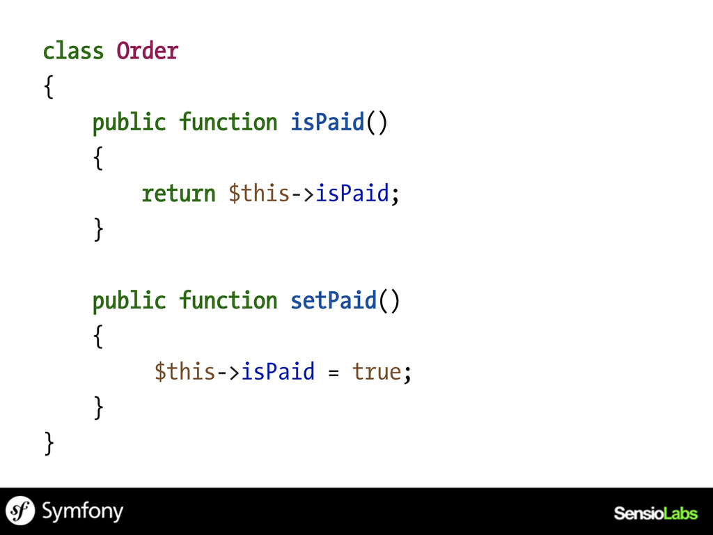 class Order { public function isPaid() { return...
