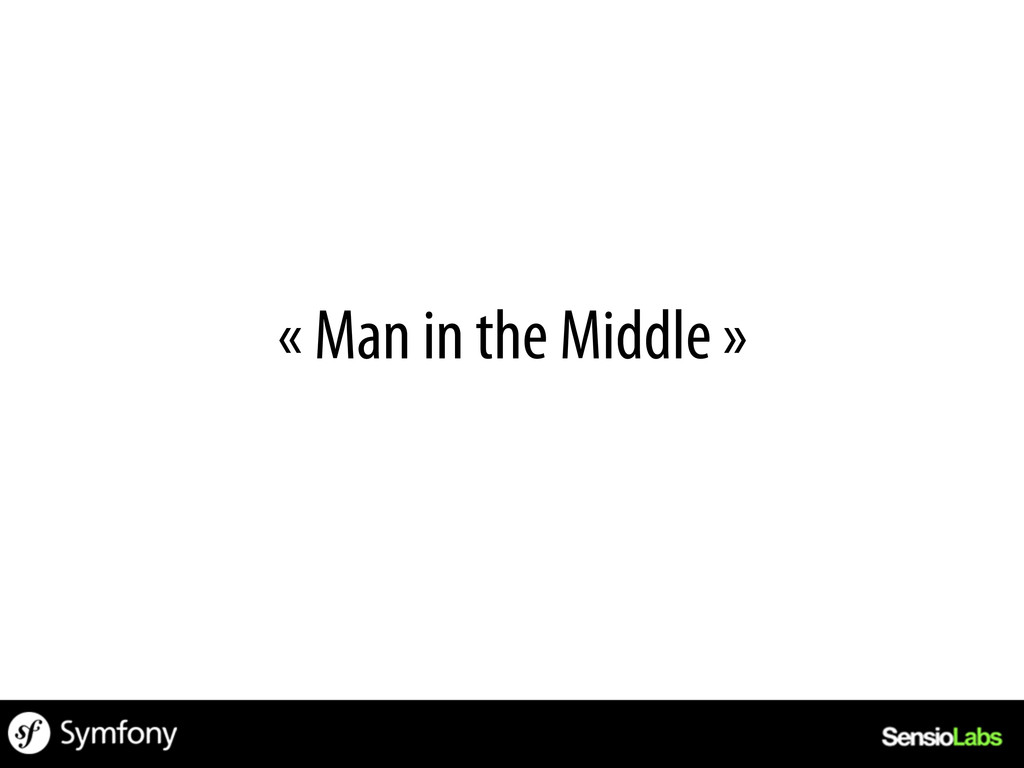 « Man in the Middle »