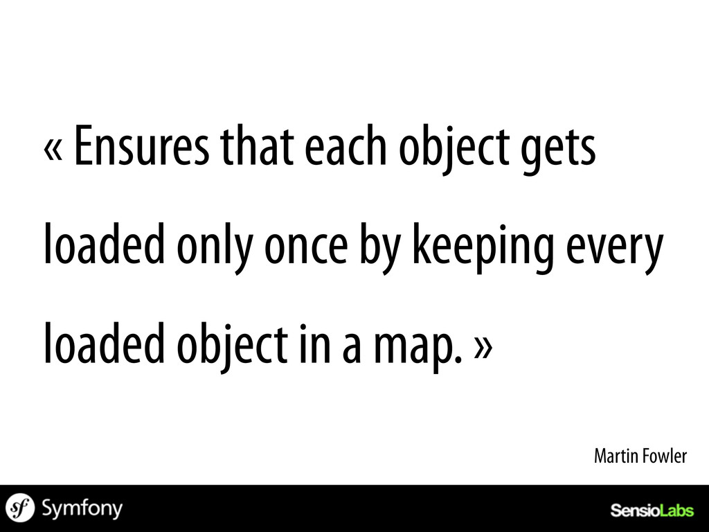 « Ensures that each object gets loaded only onc...