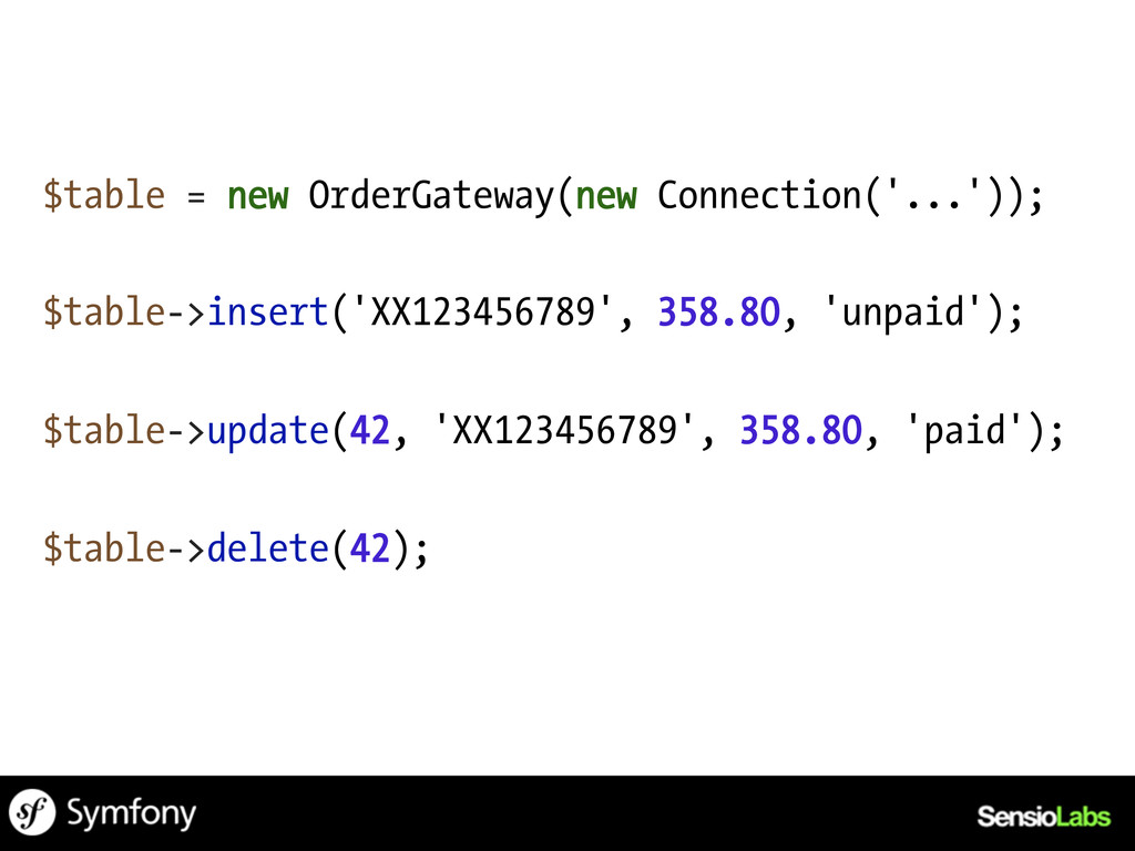 $table = new OrderGateway(new Connection('...')...
