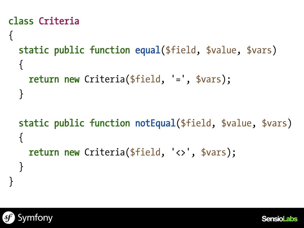 class Criteria { static public function equal($...