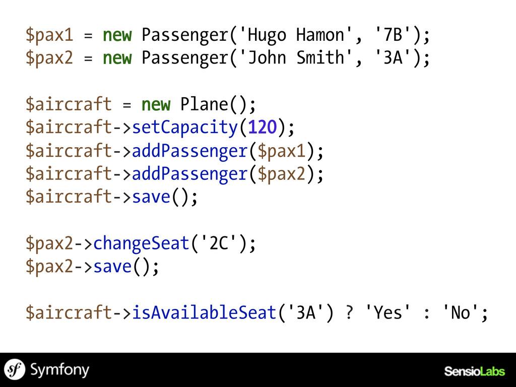 $pax1 = new Passenger('Hugo Hamon', '7B'); $pax...