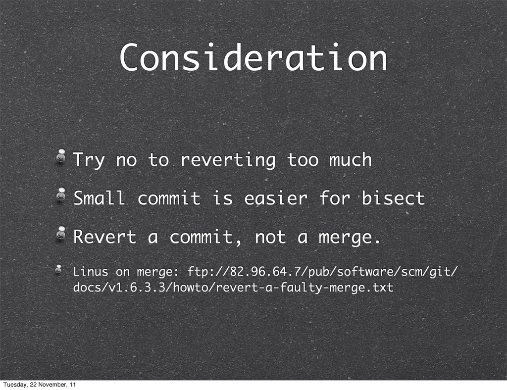 Consideration Try no to reverting too much Smal...