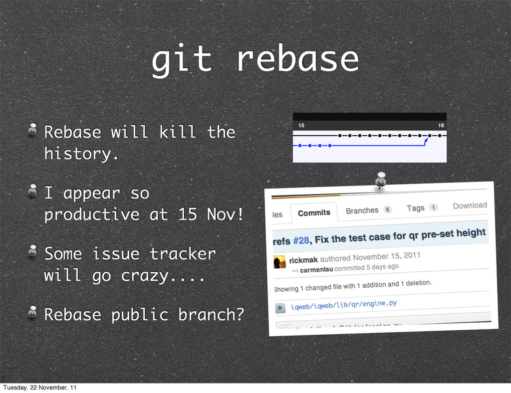 git rebase Rebase will kill the history. I appe...
