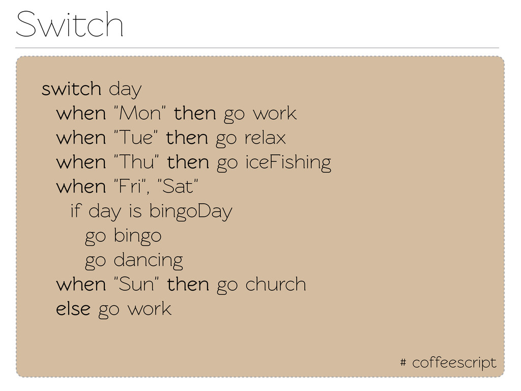 "Swich # coffeescript swich day when ""Mon"" the..."
