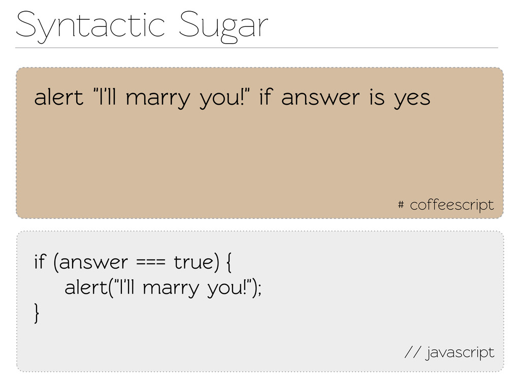 Synactic Sugar // javascript if (answer === tr...