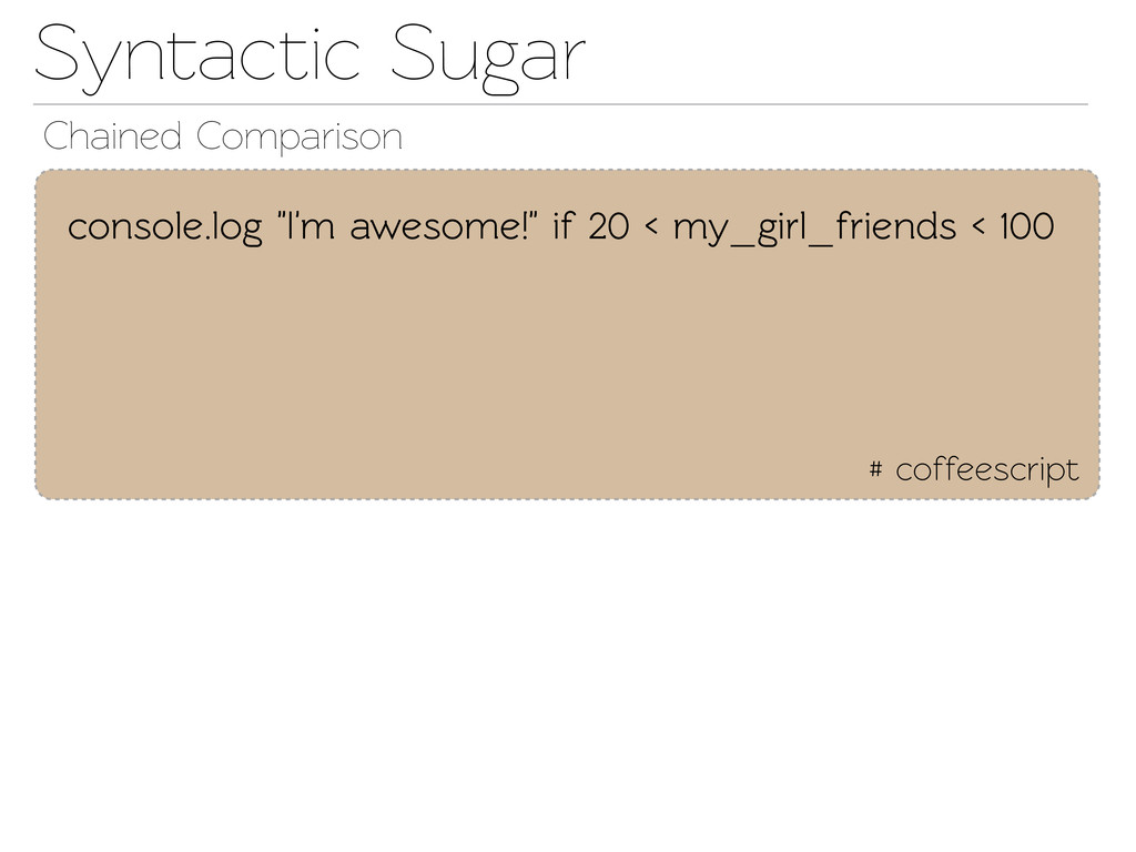 "Synactic Sugar # coffeescript console.log ""I'm..."