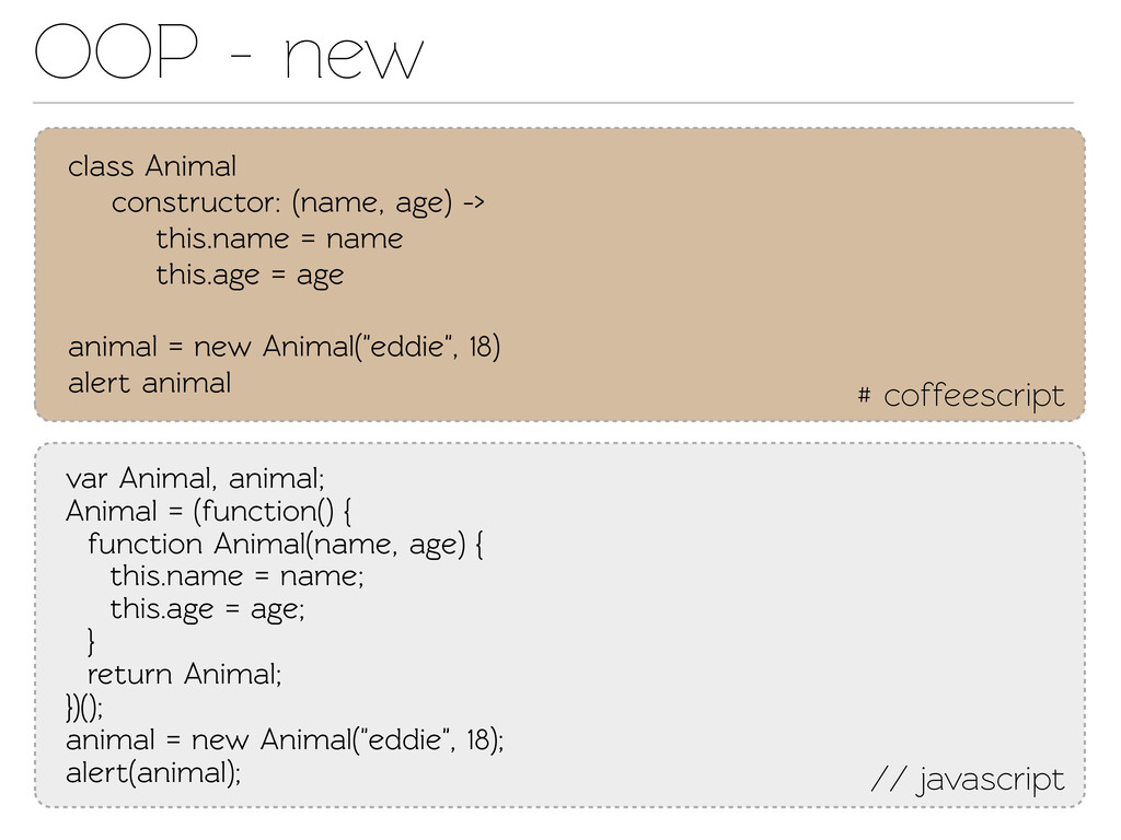 OOP - new # coffeescript class Animal construc...