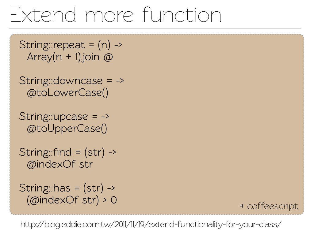 Exend more function # coffeescript String::rep...