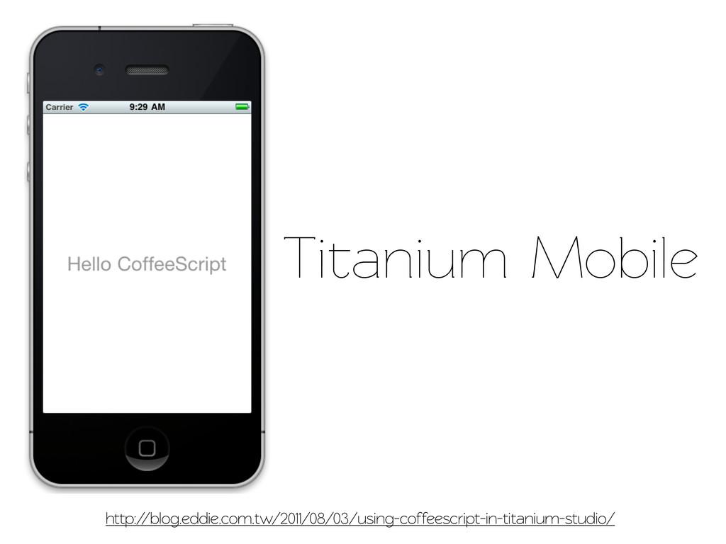 Tianium Mobile http://blog.eddie.com.w/2011/0...