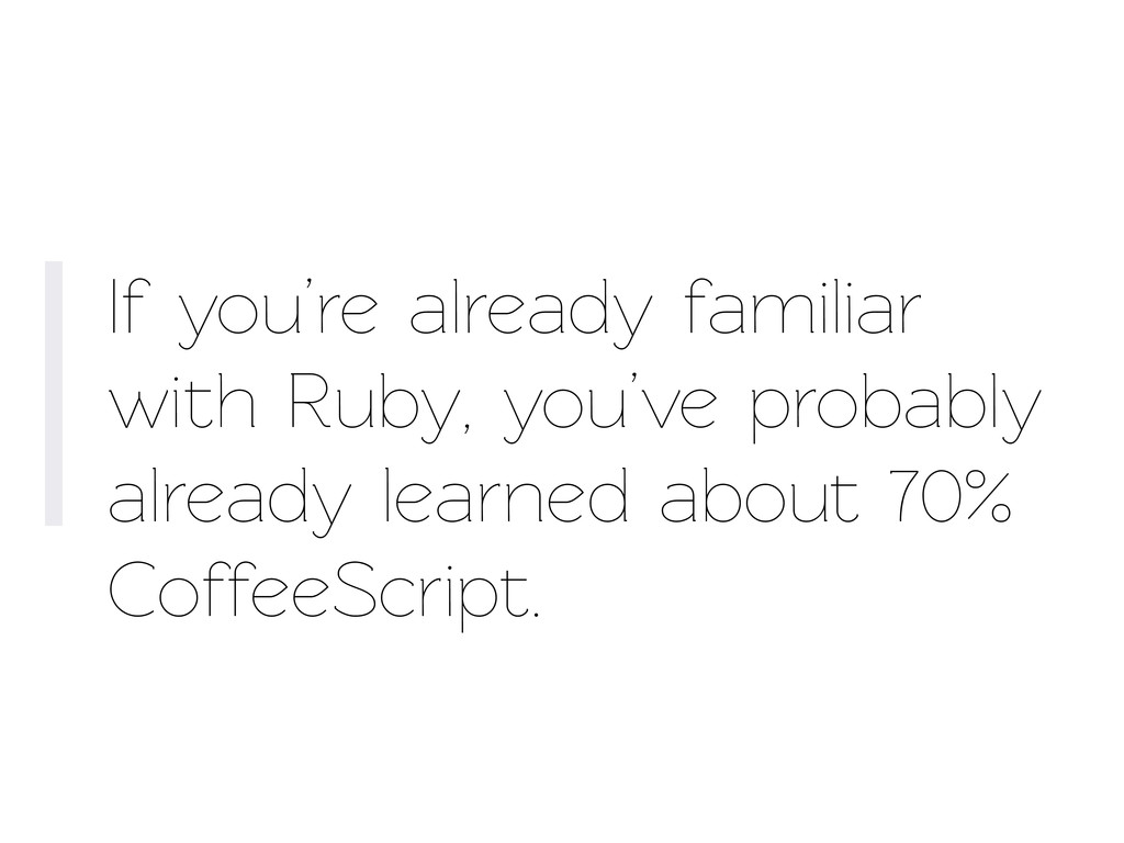 If you're already familiar with Ruby, you've pr...