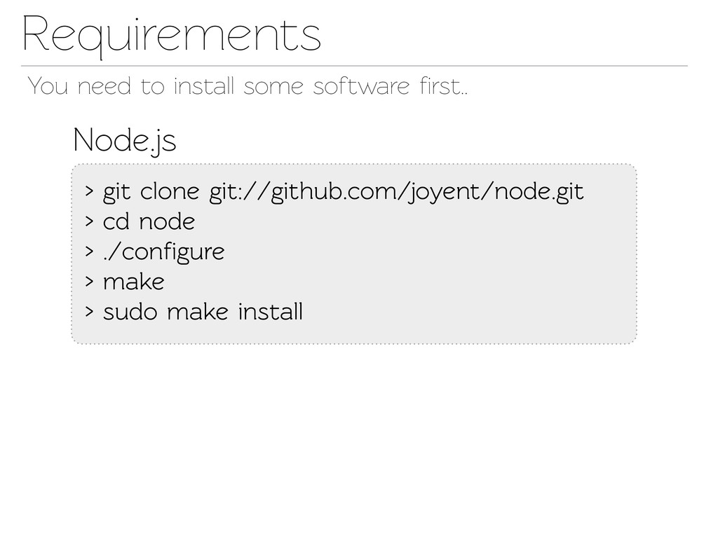 Requirements You need o insall some software ...