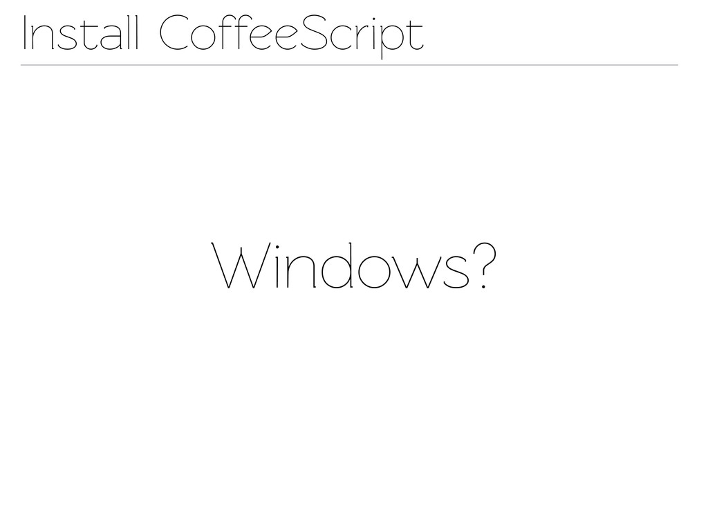 Insall CoffeeScript Windows?