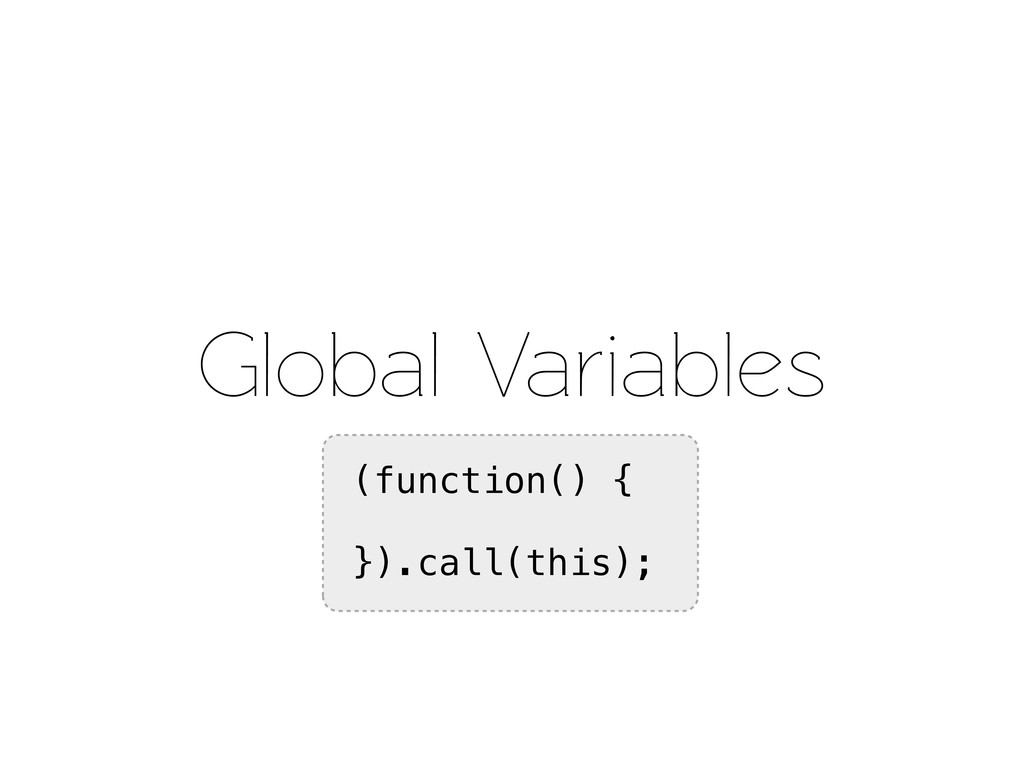 Global Variables (function() { }).call(this);