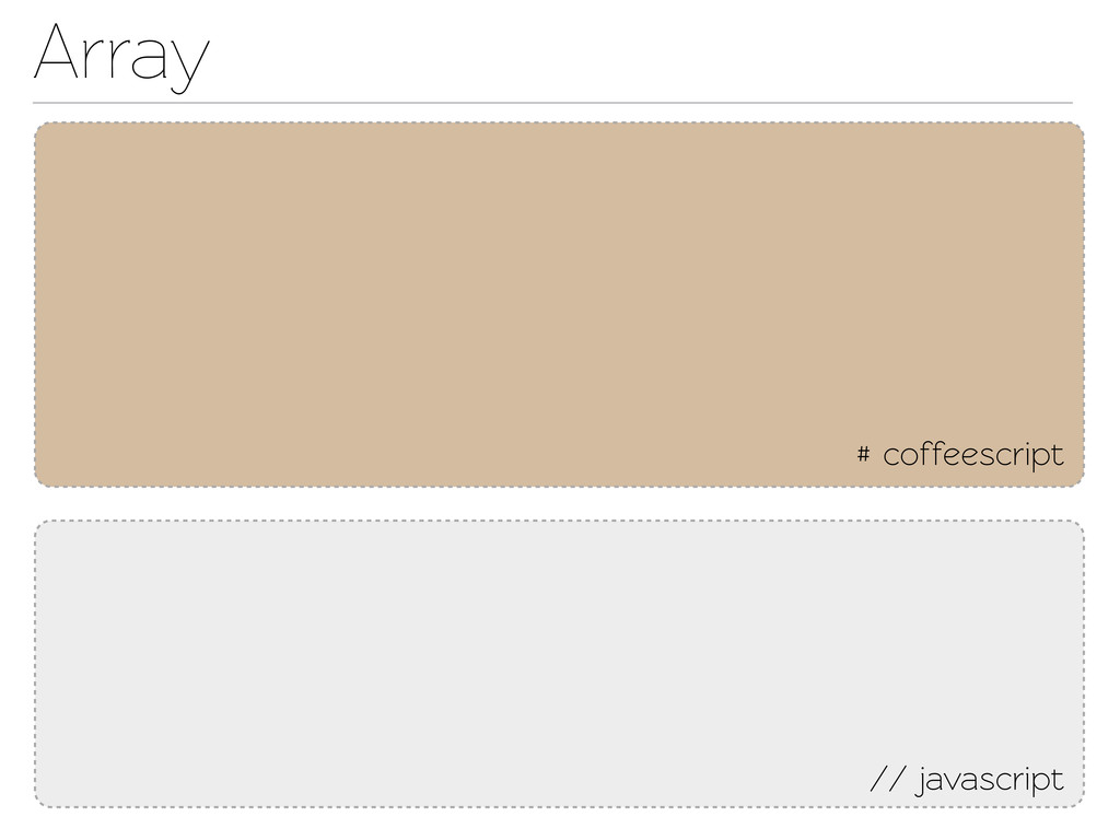 Array // javascript # coffeescript