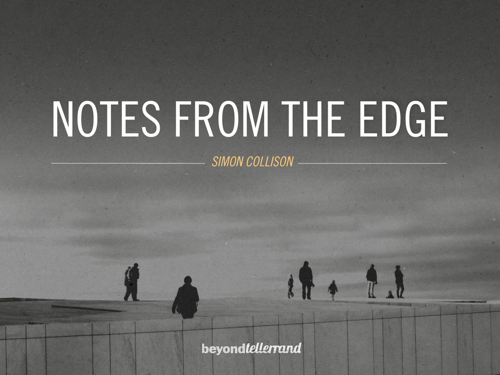 NOTES FROM THE EDGE SIMON COLLISON