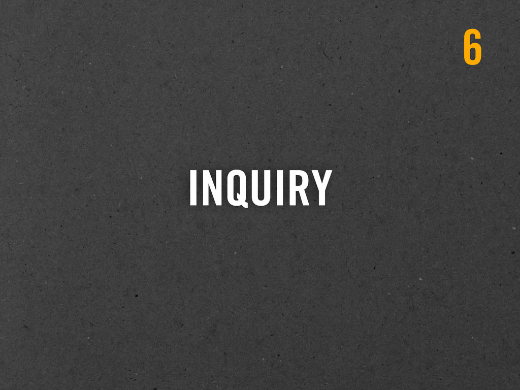 INQUIRY 6