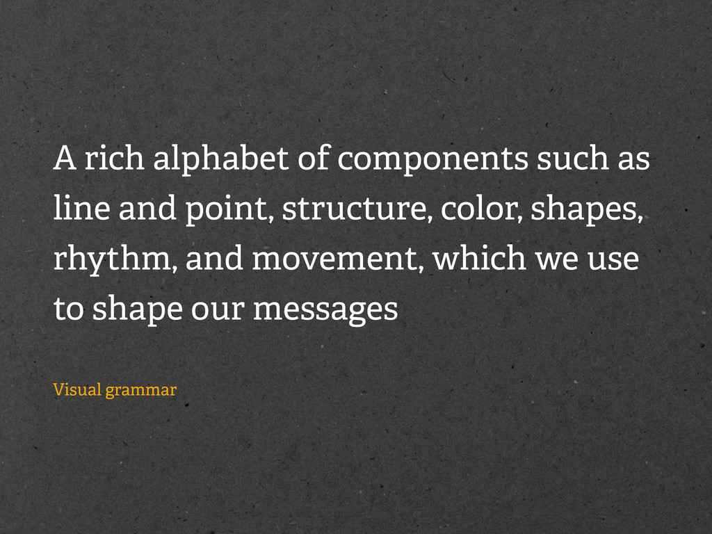 A rich alphabet of components such as line and ...