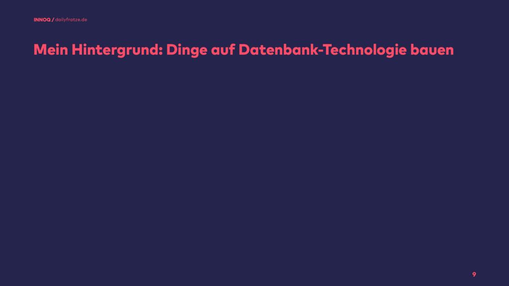 Mein Hintergrund: Dinge auf Datenbank-Technolog...