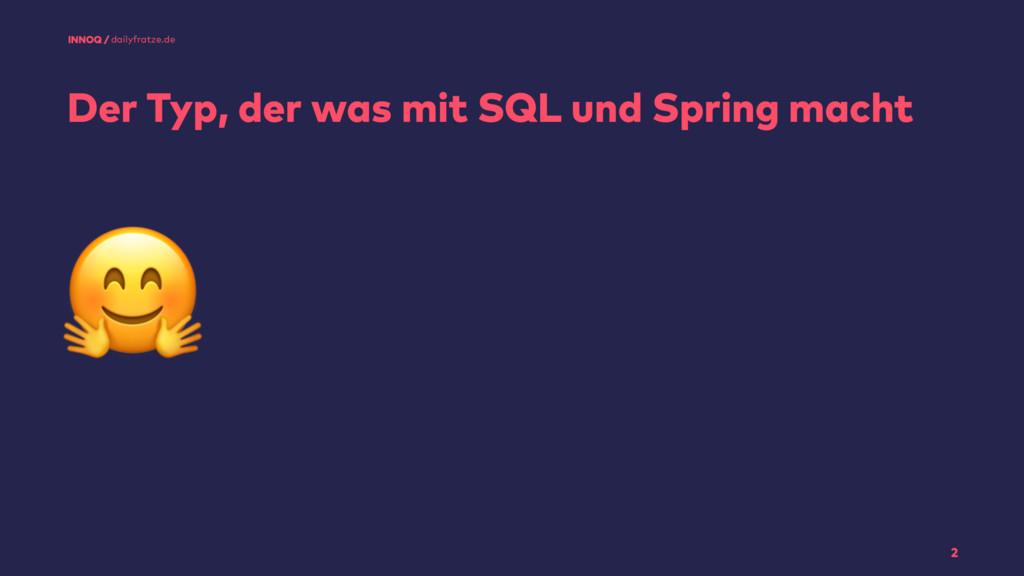 2 dailyfratze.de Der Typ, der was mit SQL und S...