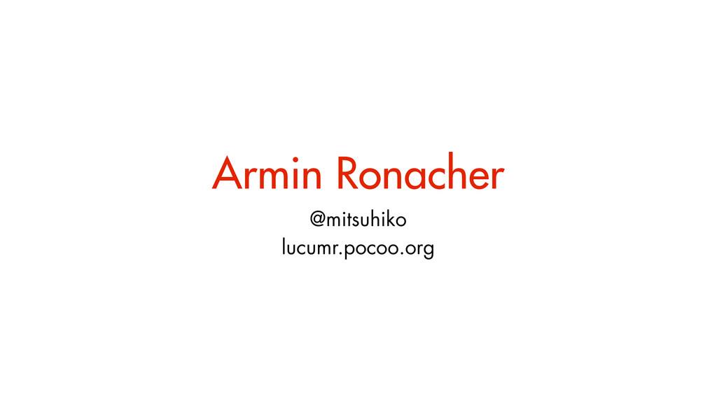 Armin Ronacher @mitsuhiko lucumr.pocoo.org