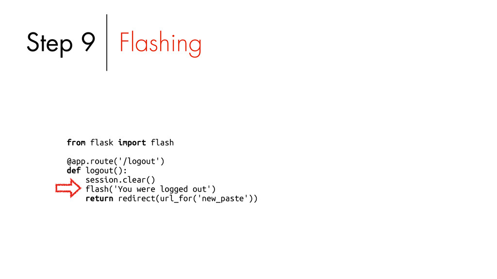 from flask import flash @app.route('/logout') d...