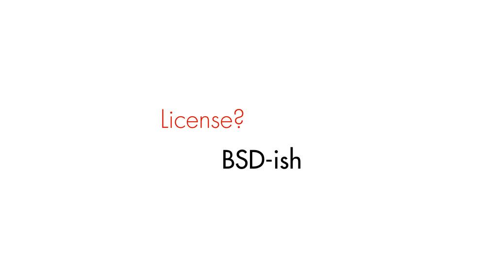 License? BSD-ish