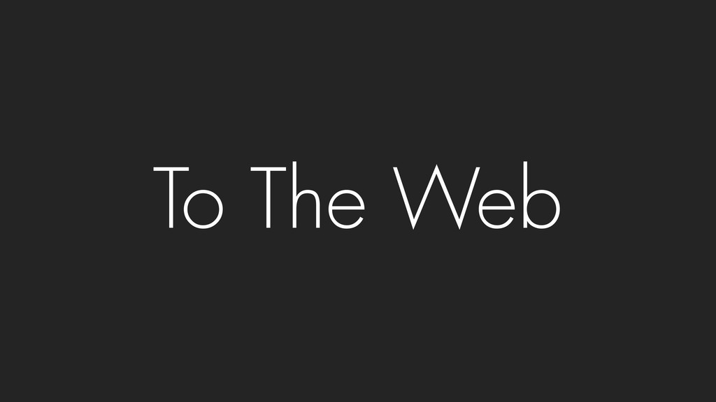 To The Web