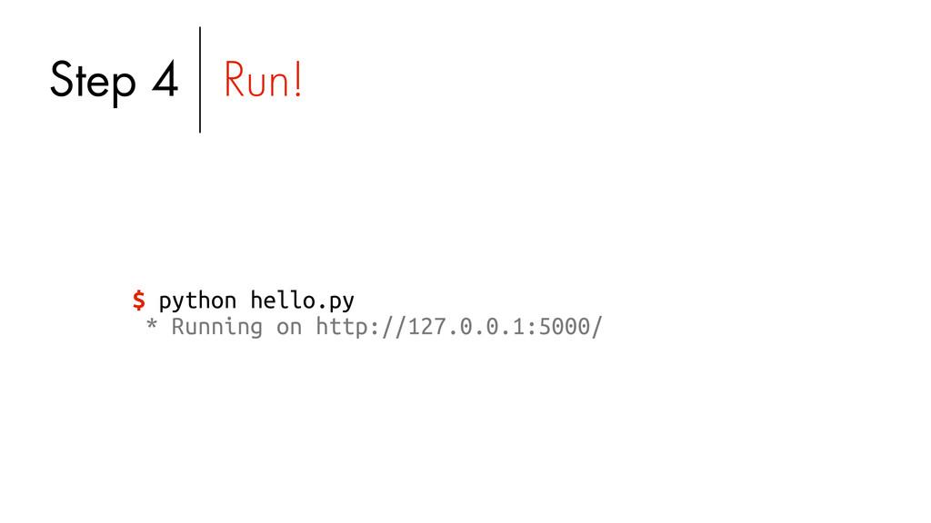 $ python hello.py * Running on http://127.0.0.1...