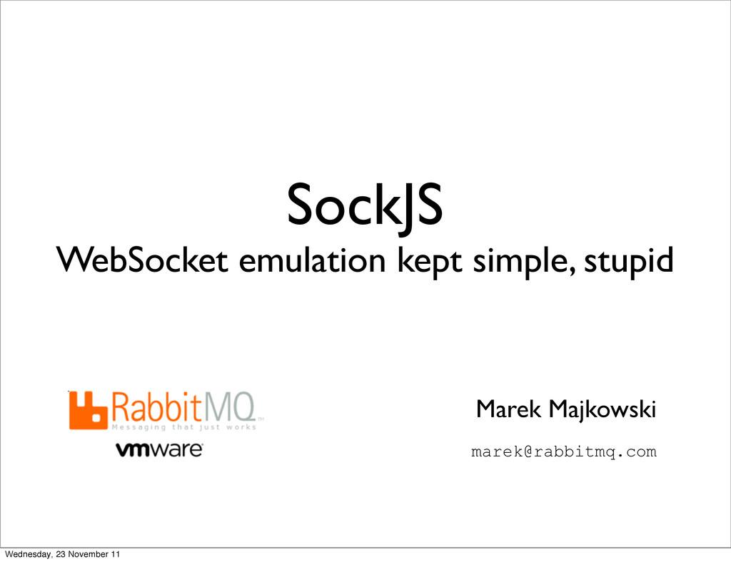 SockJS WebSocket emulation kept simple, stupid ...