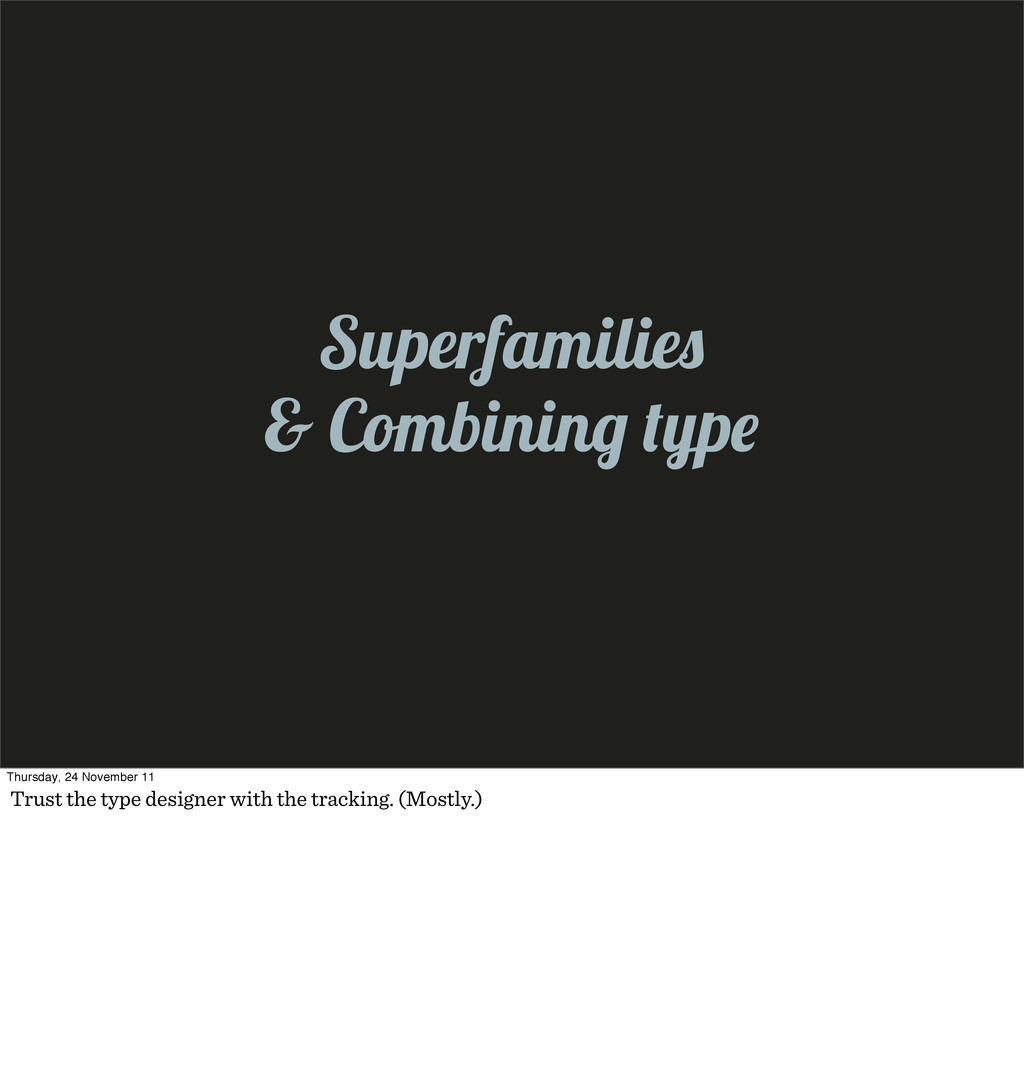 Superfamilie & Combinin Thursday, 24 November 1...