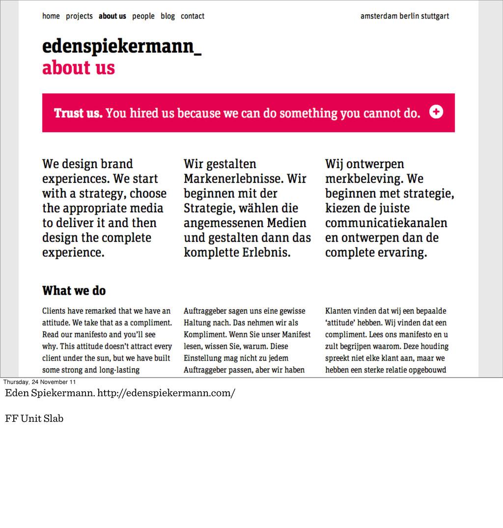 Thursday, 24 November 11 Eden Spiekermann. http...