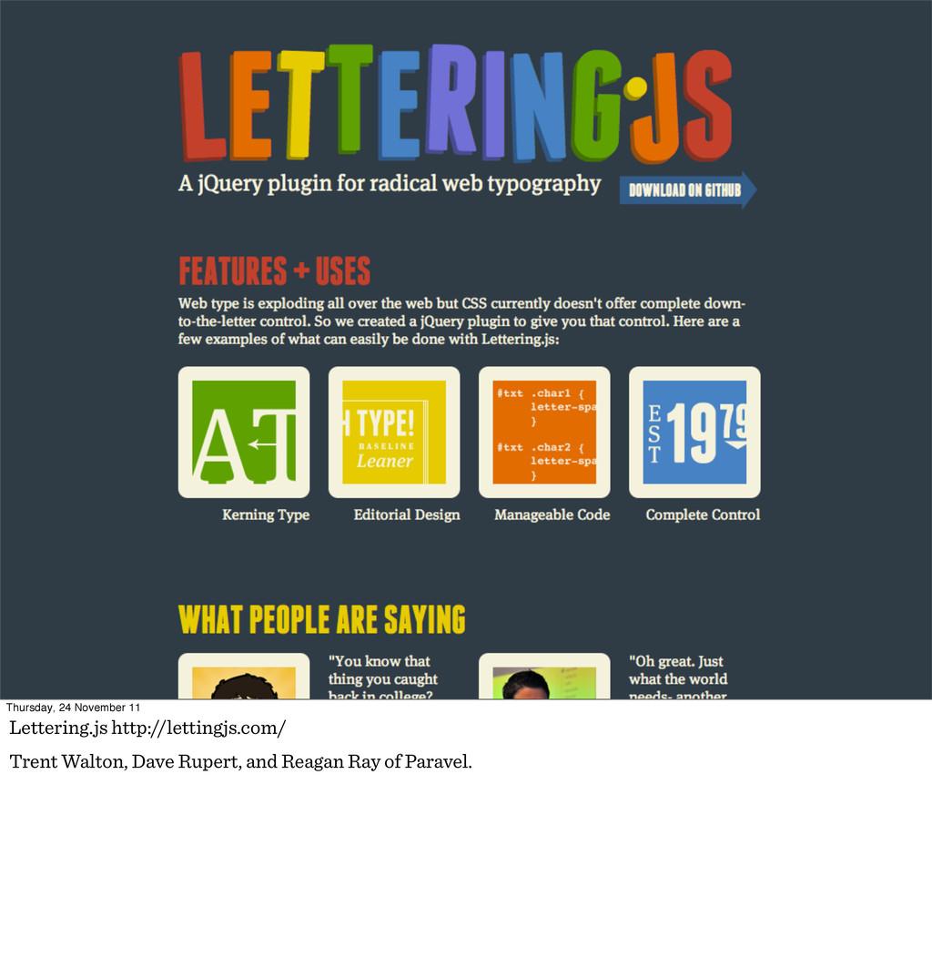 Thursday, 24 November 11 Lettering.js http://le...