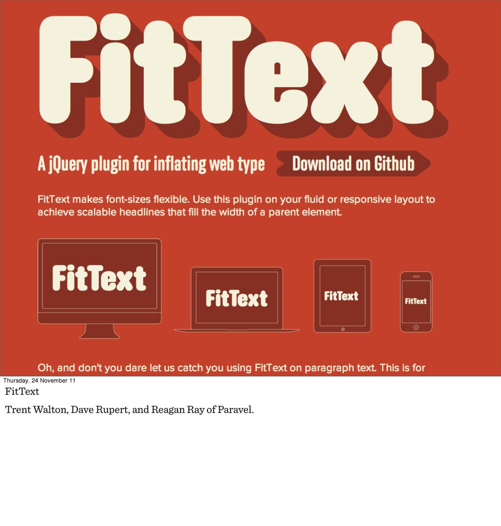 Thursday, 24 November 11 FitText Trent Walton, ...