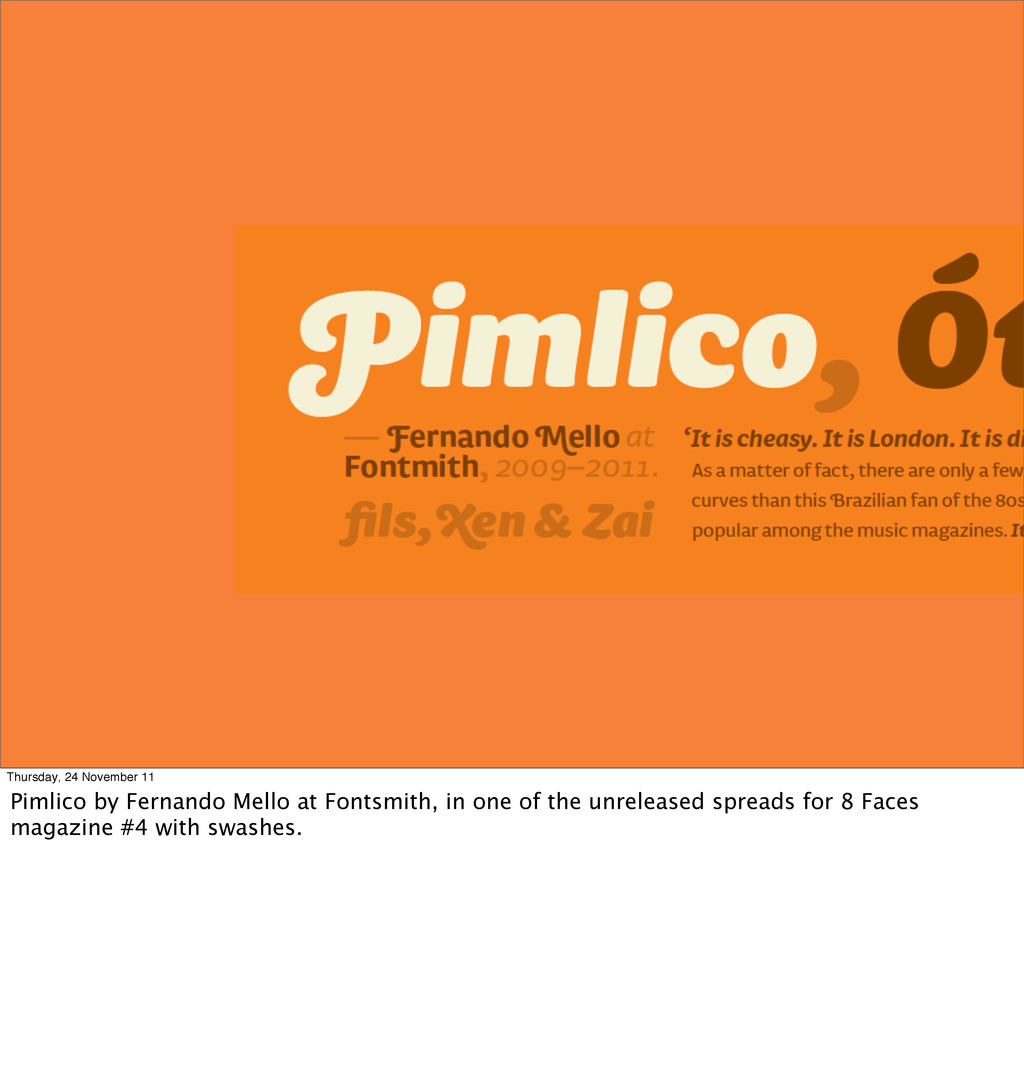 Thursday, 24 November 11 Pimlico by Fernando Me...