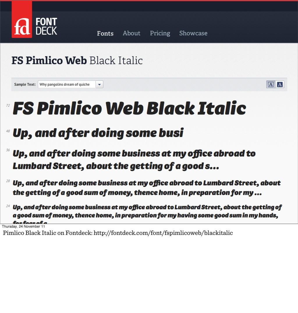 Thursday, 24 November 11 Pimlico Black Italic o...