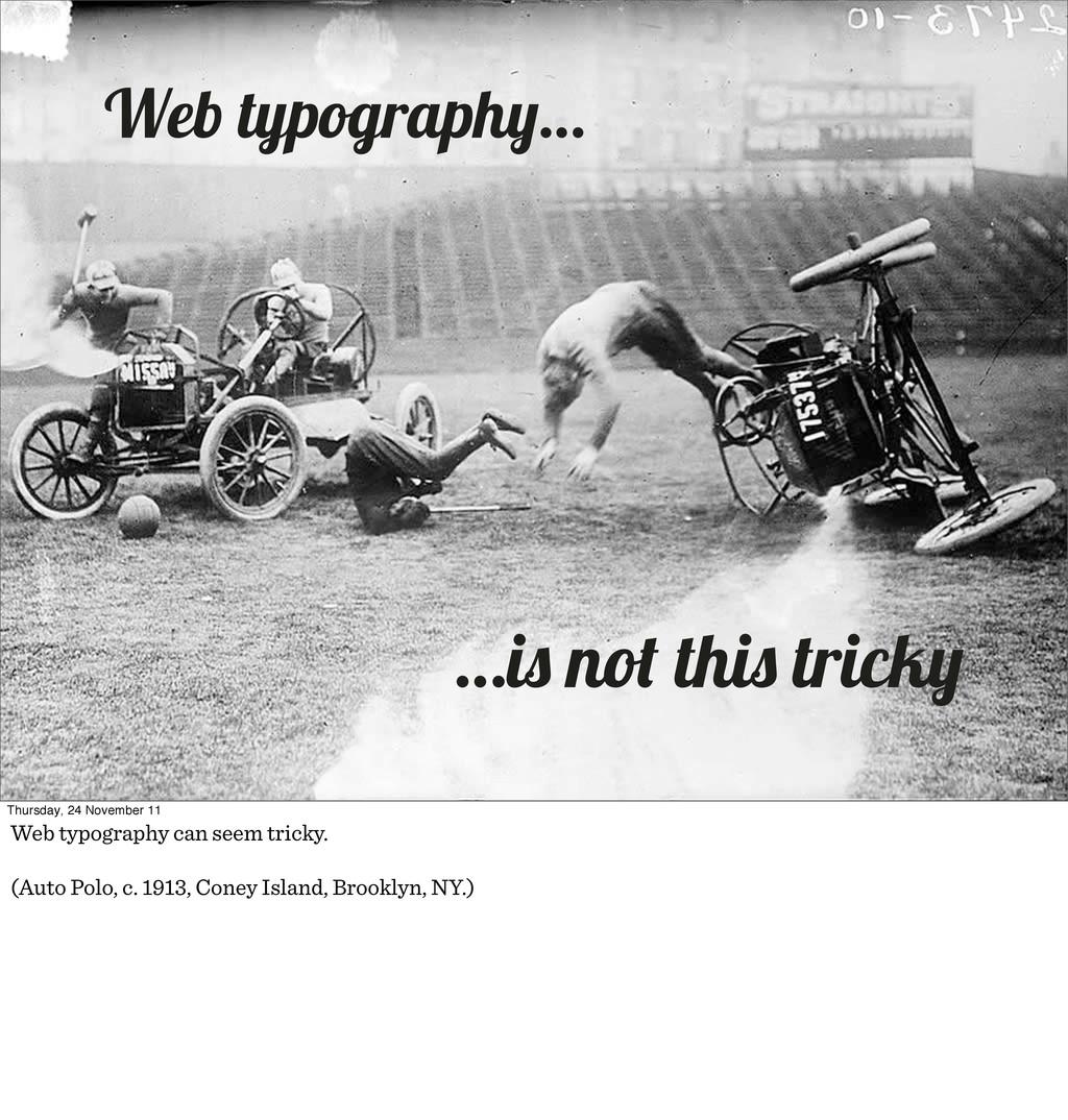 Web typograph … …i no thi trick Thursday, 24 No...