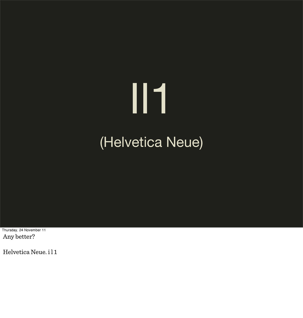 Il1 (Helvetica Neue) Thursday, 24 November 11 A...