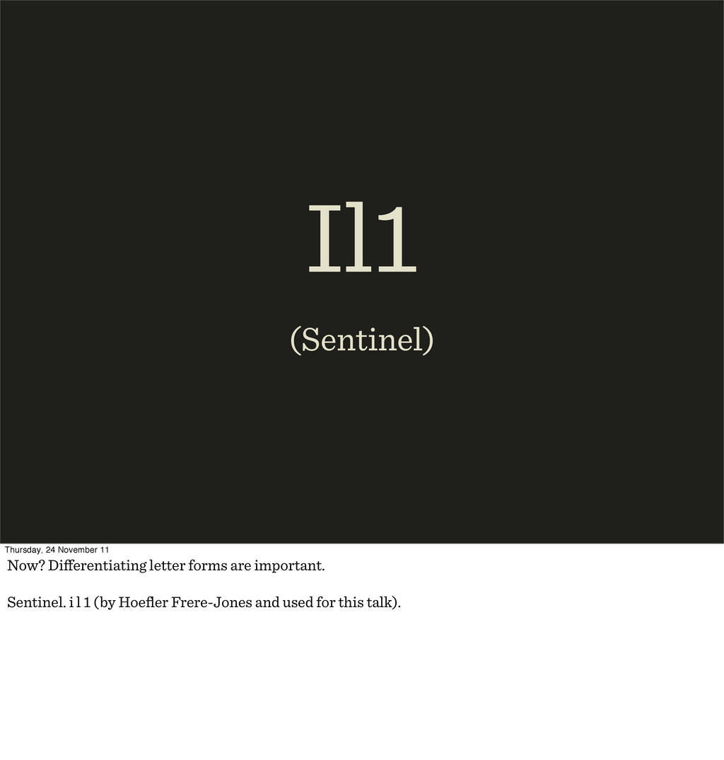 Il1 (Sentinel) Thursday, 24 November 11 Now? Di...
