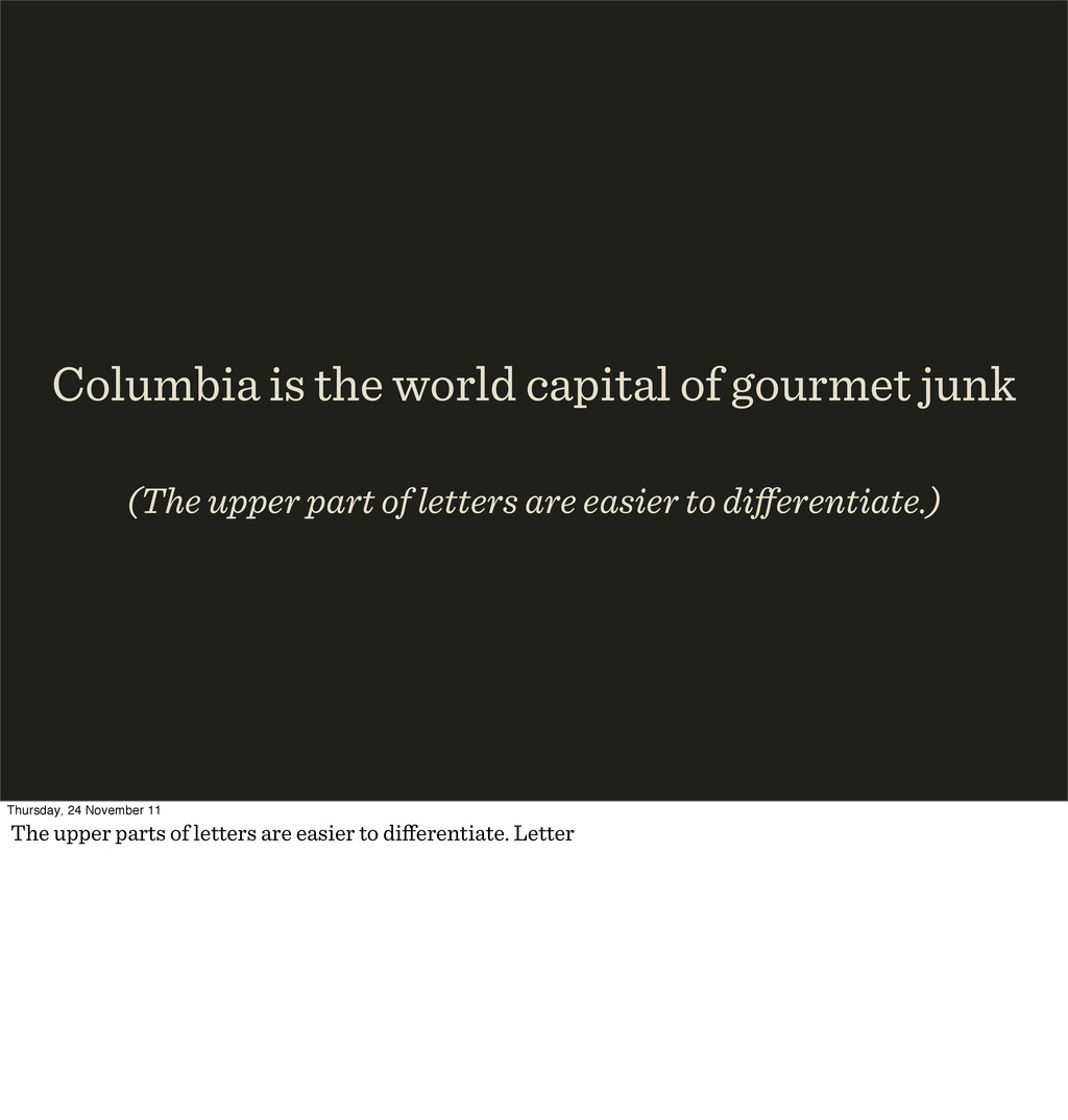 Columbia is the world capital of gourmet junk (...