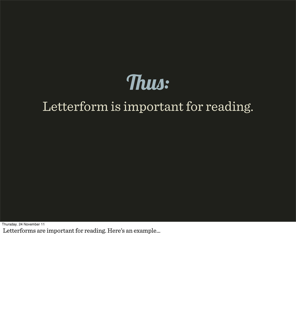 Letterform is important for reading. u : Thursd...