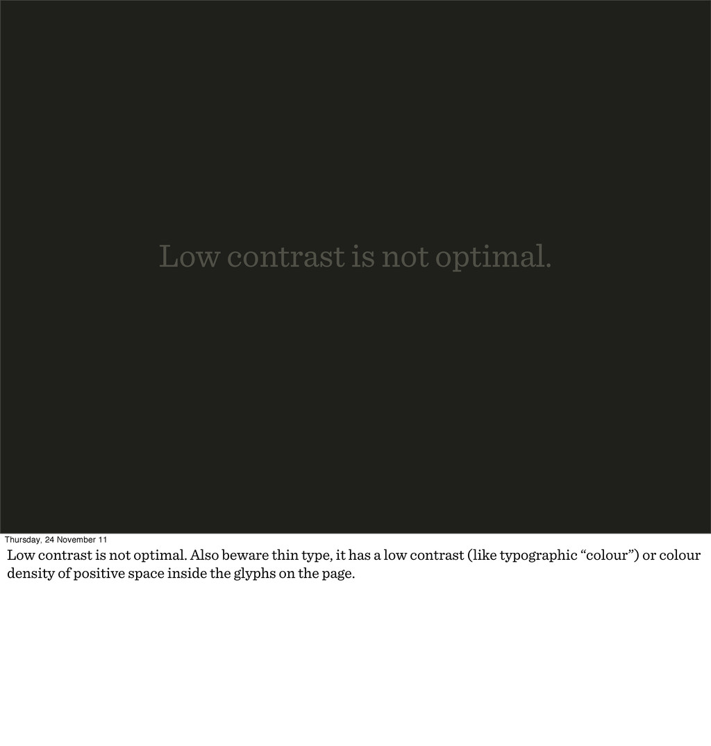 Low contrast is not optimal. Thursday, 24 Novem...